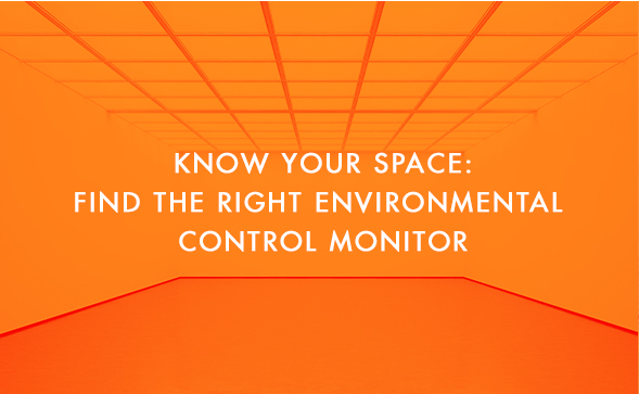 Find the Right Environmental Control Monitor